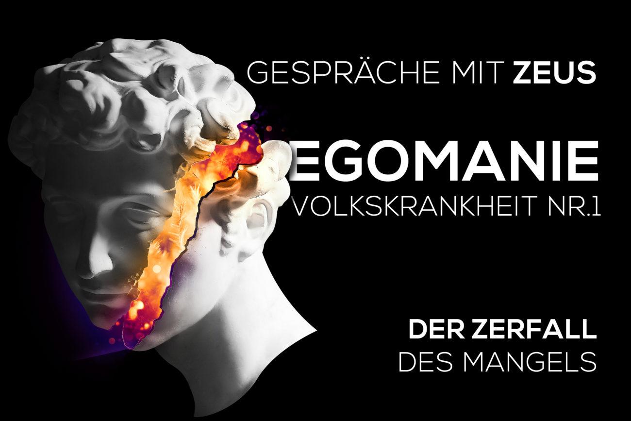 Egomanie: Volkskrankheit Nr.1